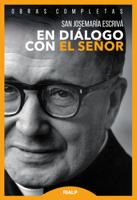 En diálogo con el Señor - Josemaría Escrivá de Balaguer, Luis Cano & Francesc Castells