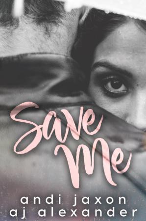 Save Me - A.J. Alexander