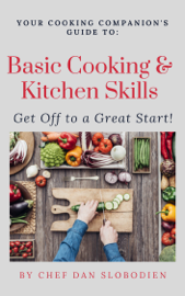 Your Cooking Companion's Guide to Basic Cooking Skills