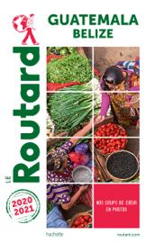 Guide du Routard Guatemala 2020/21