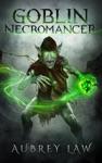 The Goblin Necromancer