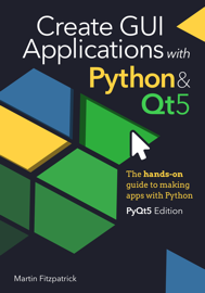 Create GUI Applications with Python & Qt5 (PyQt5 Edition)