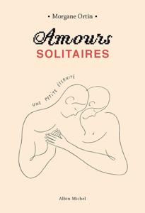 Amours solitaires - Une petite éternité - tome 2 Couverture de livre