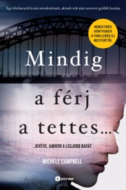 Mindig a férj a tettes - Michele Campbell by  Michele Campbell PDF Download