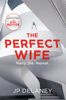 J.P. Delaney - The Perfect Wife artwork