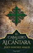 Download and Read Online El caballero de Alcántara