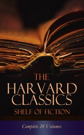 The Harvard Classics Shelf Of Fiction Complete 20 Volumes