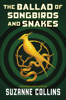 Suzanne Collins - The Ballad of Songbirds and Snakes (A Hunger Games Novel)  artwork