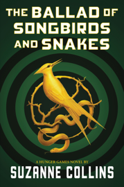 The Ballad of Songbirds and Snakes (A Hunger Games Novel) by The Ballad of Songbirds and Snakes (A Hunger Games Novel)