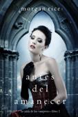 Antes del Amanecer (La Caída de los Vampiros — Libro 1) Book Cover
