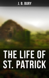 The Life of St. Patrick