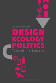Design, Ecology, Politics