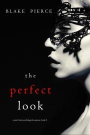 The Perfect Look (A Jessie Hunt Psychological Suspense Thriller—Book Six) - Blake Pierce