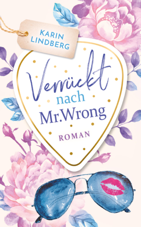Verrückt nach Mr. Wrong - Karin Lindberg