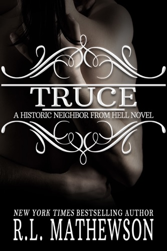 Truce: The Historic Neighbor from Hell