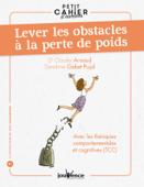 Download and Read Online Petit cahier d'exercices : Lever les obstacles à la perte de poids