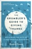 The Grumbler's Guide to Giving Thanks