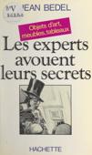 Les experts avouent leurs secrets