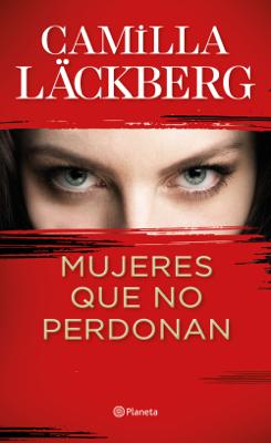 Camilla Läckberg - Mujeres que no perdonan book