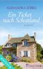 Alexandra Zöbeli - Ein Ticket nach Schottland Grafik
