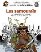 Le fil de l'Histoire raconté par Ariane & Nino - tome 18 - Les samouraïs