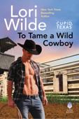 To Tame a Wild Cowboy Book Cover