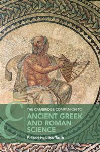 The Cambridge Companion to Ancient Greek and Roman Science da Liba Taub