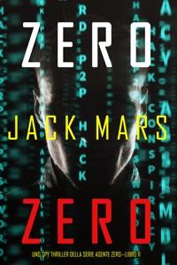 Zero Zero (Uno Spy Thriller della serie Agente Zero—Libro #11) Book Cover