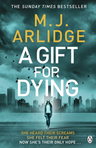 M. J. Arlidge - A Gift for Dying