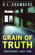 Grain of Truth