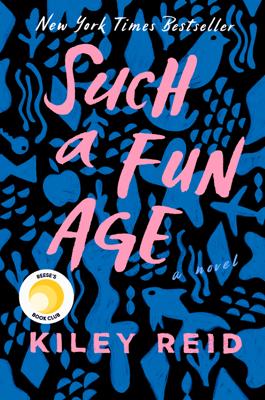 Kiley Reid - Such a Fun Age book