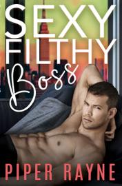 Sexy Filthy Boss - Piper Rayne book summary