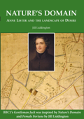 Nature's Domain: Anne Lister and the Landscape of Desire