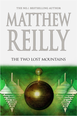 Matthew Reilly - The Two Lost Mountains: A Jack West Jr Novel 6 book