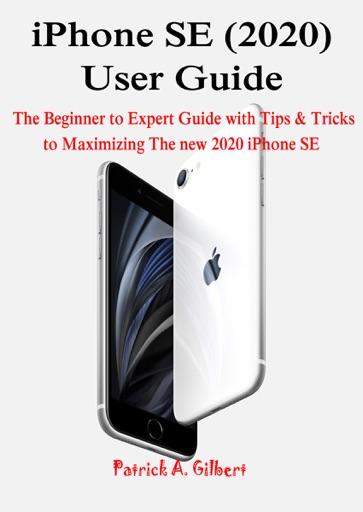 iPhone SE (2020) User Guide - Patrick A. Gilbert