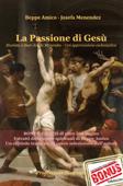 La Passione di Gesù Rivelata a Suor Josefa Menendez - Con approvazione ecclesiastica