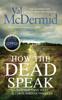 Val McDermid - How the Dead Speak artwork