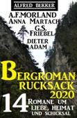 Der große Bergroman-Rucksack 2020: 14 Romane um Liebe, Heimat und Schicksal
