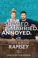 Chris Ramsey & Rosie Ramsey - Sh**ged. Married. Annoyed. artwork