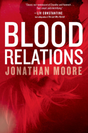 Blood Relations - Jonathan Moore book summary