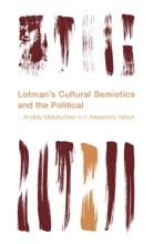 Lotman's Cultural Semiotics And The Political