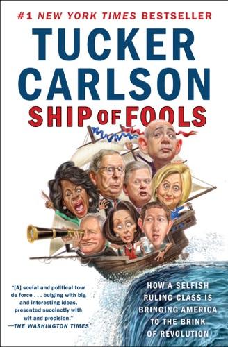 Tucker Carlson - Ship of Fools