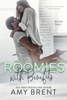 Amy Brent - Roomies with Benefits - Book Two artwork