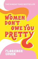 Florence Given - Women Don't Owe You Pretty artwork