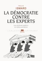 La Démocratie contre les experts. Les esclaves publics en Grèce ancienne