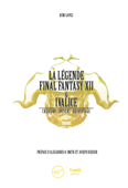 La Légende Final Fantasy XII & Ivalice
