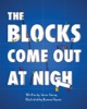 The Blocks Come Out At Night