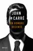 John le Carré - Un hombre decente portada