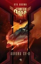 The Frontiers Saga. Tom 1. Aurora CV-01