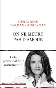On ne meurt pas d'amour Par Géraldine Dalban-Moreynas